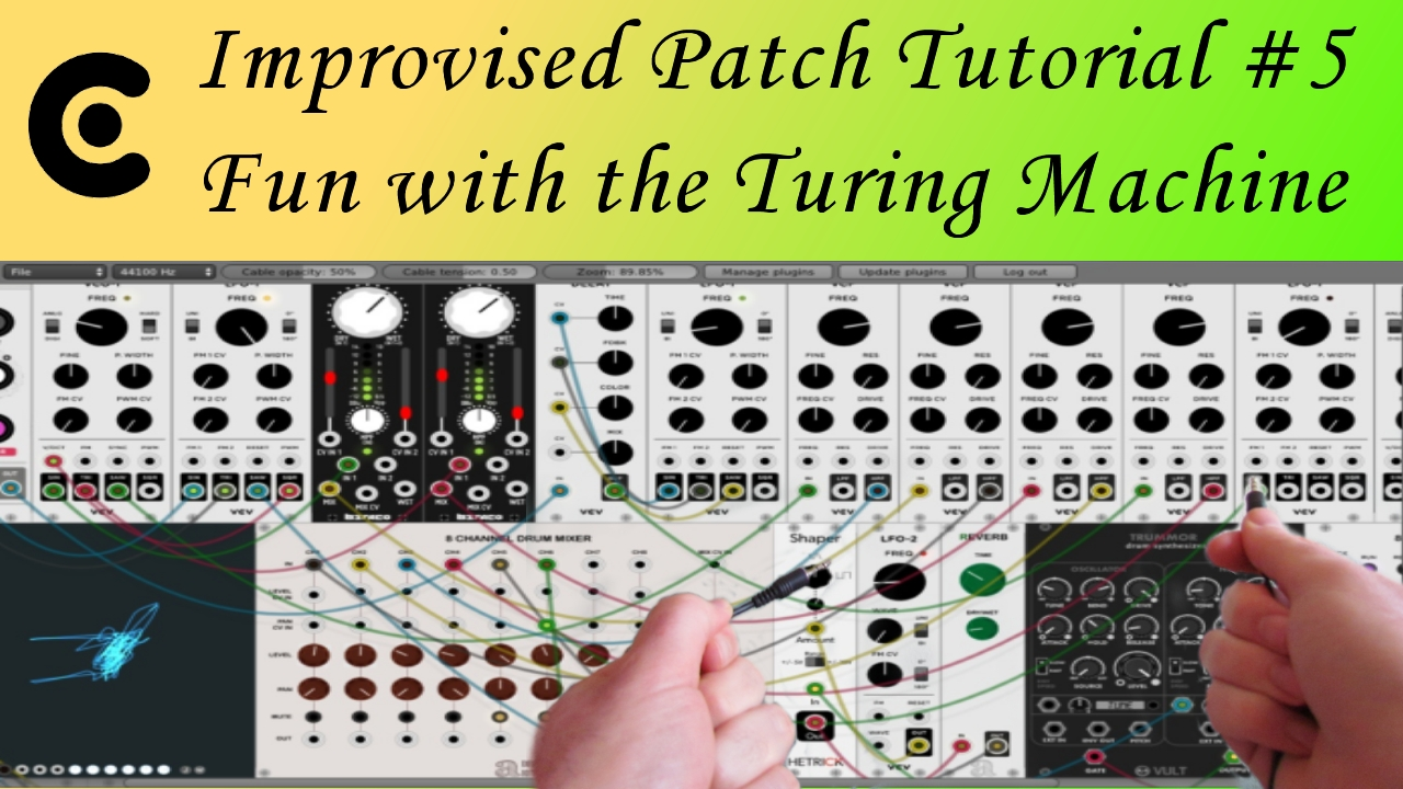 Improvised Patch Tutorial #5 – Fun with the Turing Machine