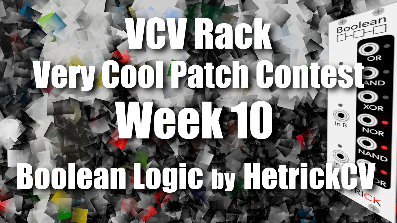 Vcv Rack Very Cool Patch Contest Week 10 Boolean Logic Storage
